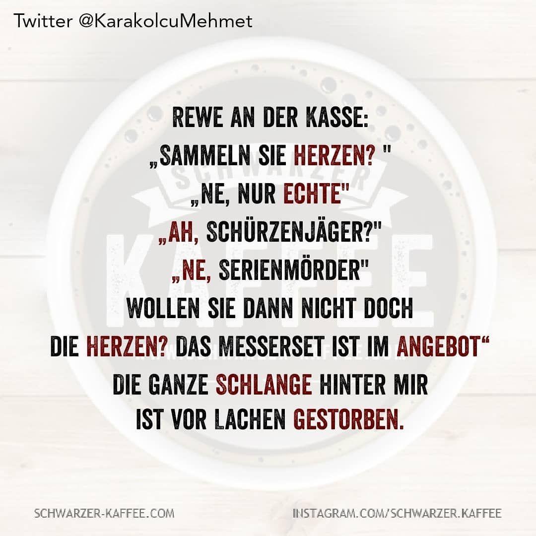 "Gefällt 2,466 Mal, 40 Kommentare - Schwarzer Kaffee (@schwarzer.kaffee) auf Instagram: ""#schwarzerkaffee #sprüche #humor #love #happy #smile #laugh #picoftheday #life #Berlin #Hamburg…"""