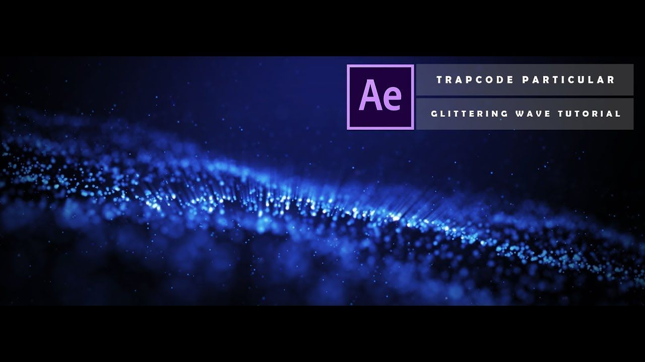How To Create Glittering Particle Wave In After Effects After