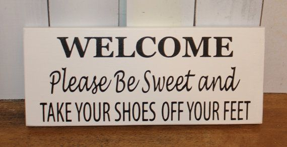 Welcome Please Be Sweet Take Your Shoes By Thegingerbreadshoppe
