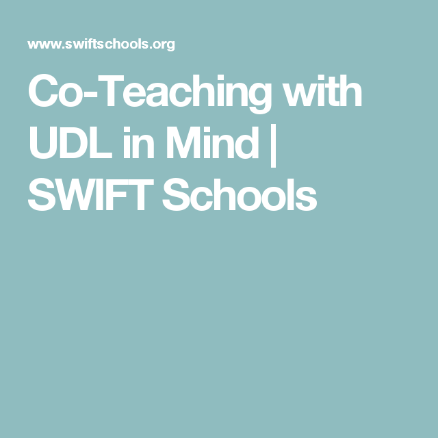 Co-Teaching with UDL in Mind | SWIFT Schools