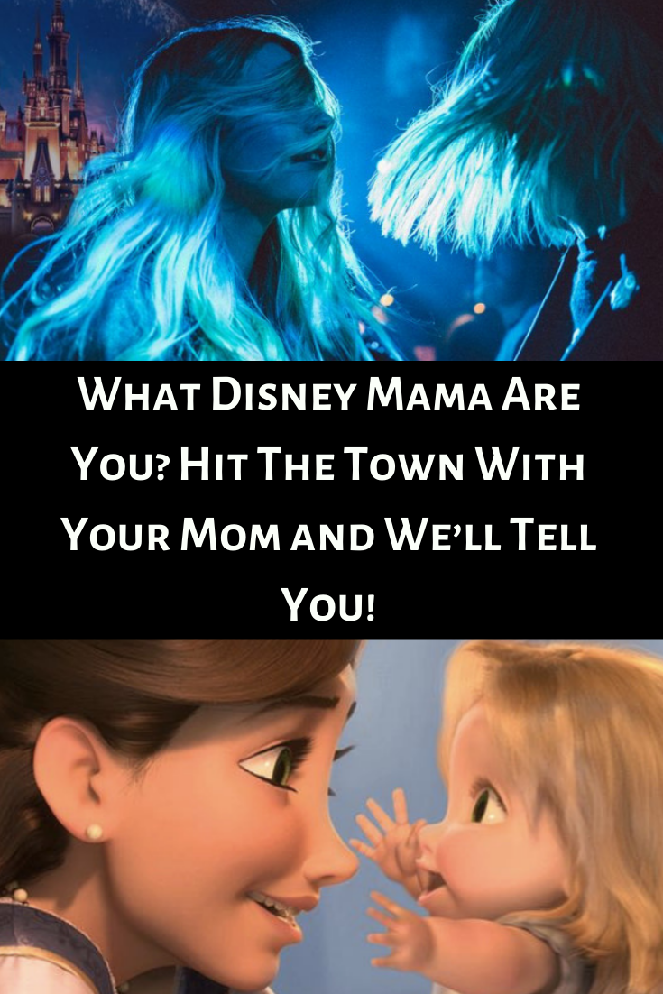 Photo of What Disney Mama Are You? Hit The Town With Your Mom and We'll Tell You!