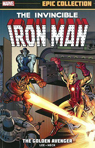 Iron Man Epic Collection: The Golden Avenger (Epic Collection: the Invincible Iron Man) @ niftywarehouse.com