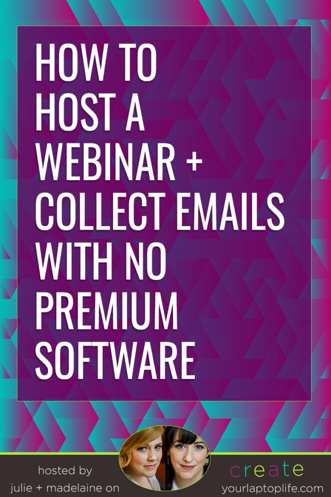 How To Host A Webinar Collect Emails With No Premium Software Create Your Laptop Life Webinar Webinar Marketing Webinar Design
