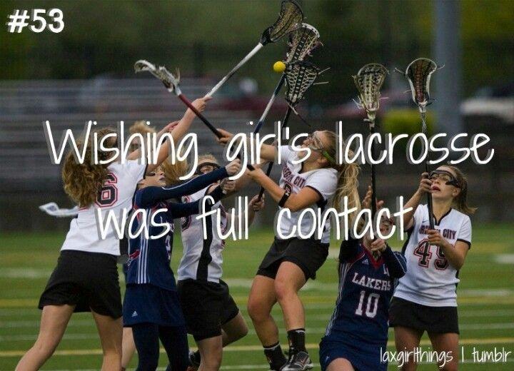 wishing girls' lacrosse was full contact. omg yes.