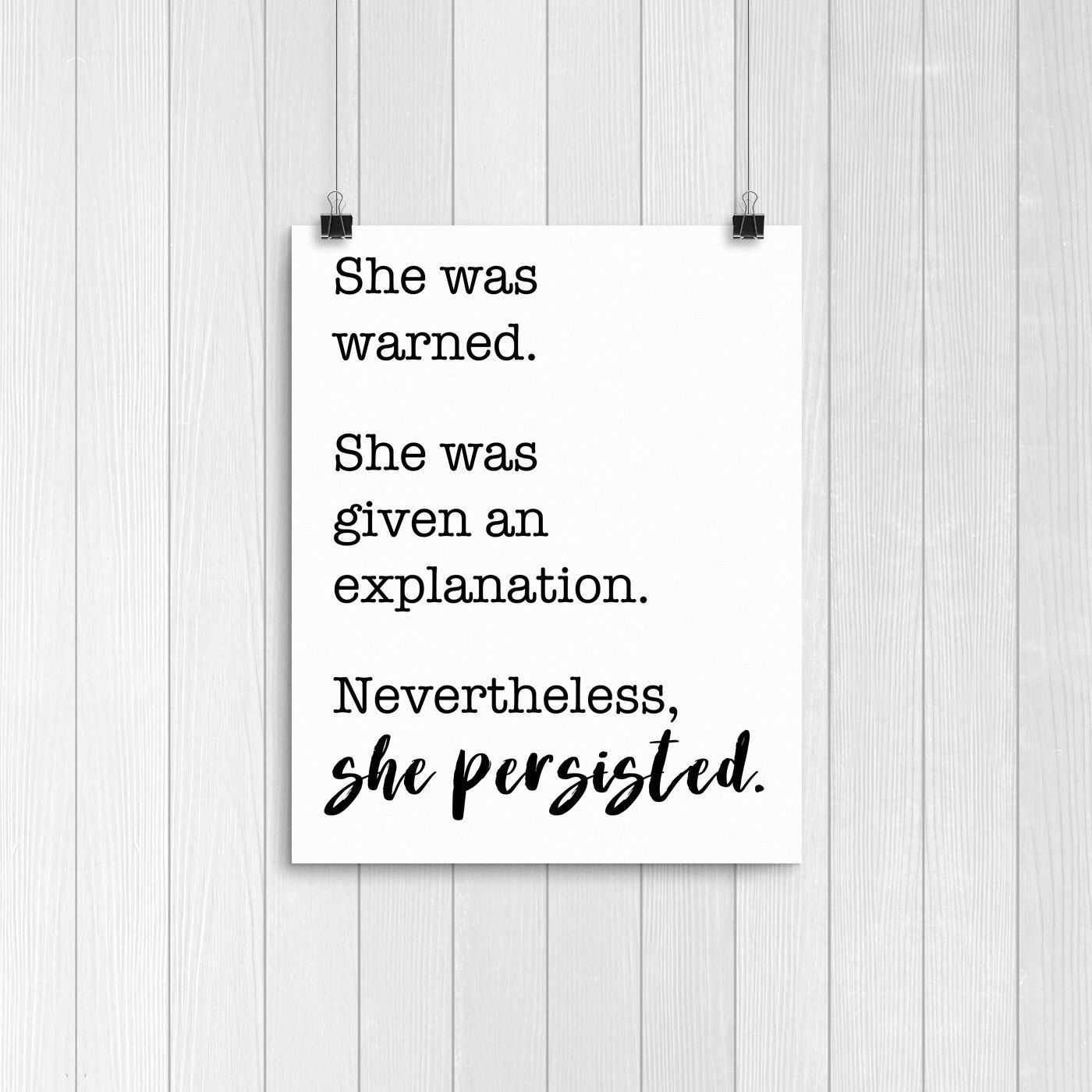 NEVERTHELESS SHE PERSISTED Poster, Senator Warren Print, Feminism Poster, She Persisted Print, Printed Poster, Protest Print, 16x20, 8x10 by ElRayPrints on Etsy https://www.etsy.com/listing/497620458/nevertheless-she-persisted-poster