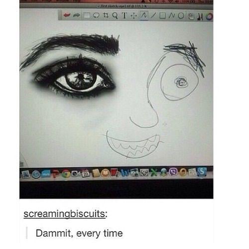 It S So True It S Not Even Funny Wir Sollten In Kunst Mal Ein Gesicht Vervollstandigen Sah Fast Genauso Aus Bei Mi Artist Problems Tumblr Funny Relatable