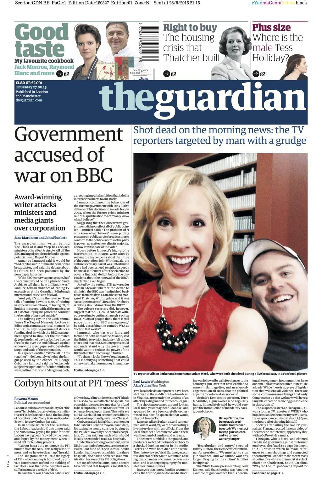 """Guardian news on Twitter: """"Guardian front page, Thursday 27 August 2015: Government accused of war on BBC http://t.co/Y8zdq9wF1Z"""" Journalist and camera shot dead"""