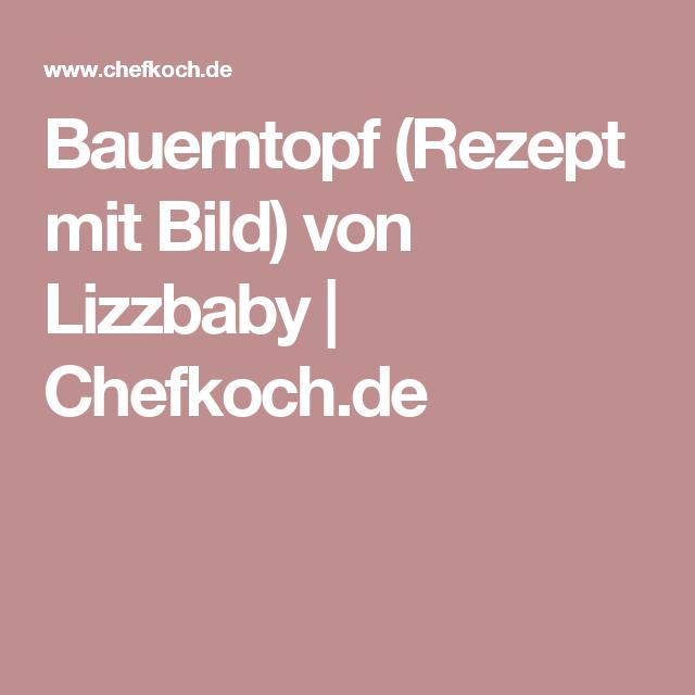 Bauerntopf (Rezept mit Bild) von Lizzbaby   Chefkoch.de