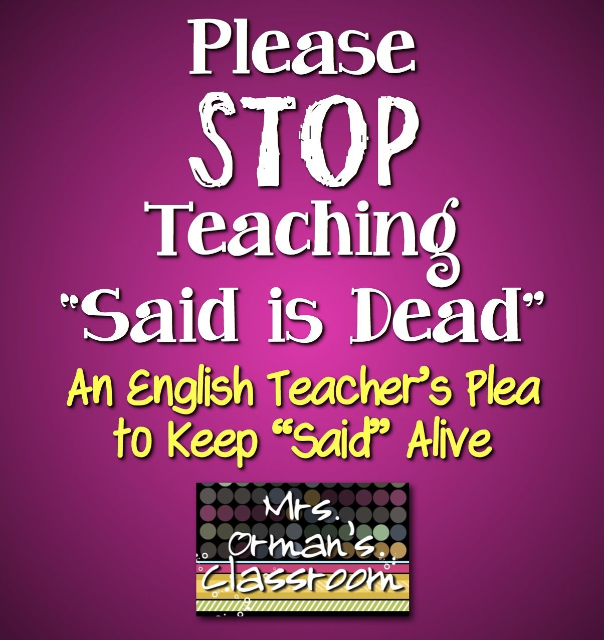 An English Teacher's Plea to Keep  Said  Alive is part of Writing instruction, English language arts classroom, Teaching writing, English teacher, English teacher high school, Writing traits - Learn why you should stop teaching  Said is Dead