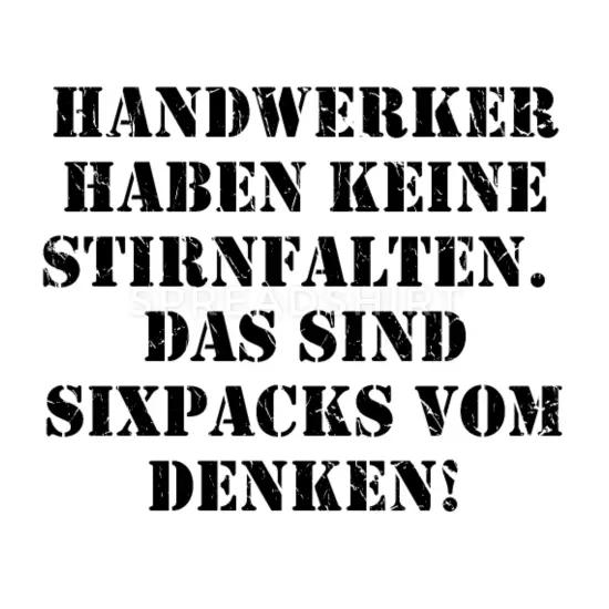 Handwerker Sprüche Lustig Geschenk Geschenkidee Männer T