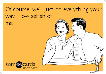 Pin By Robert Auton On Funny Sh Selfish People Quotes Ecards Funny Funny Quotes