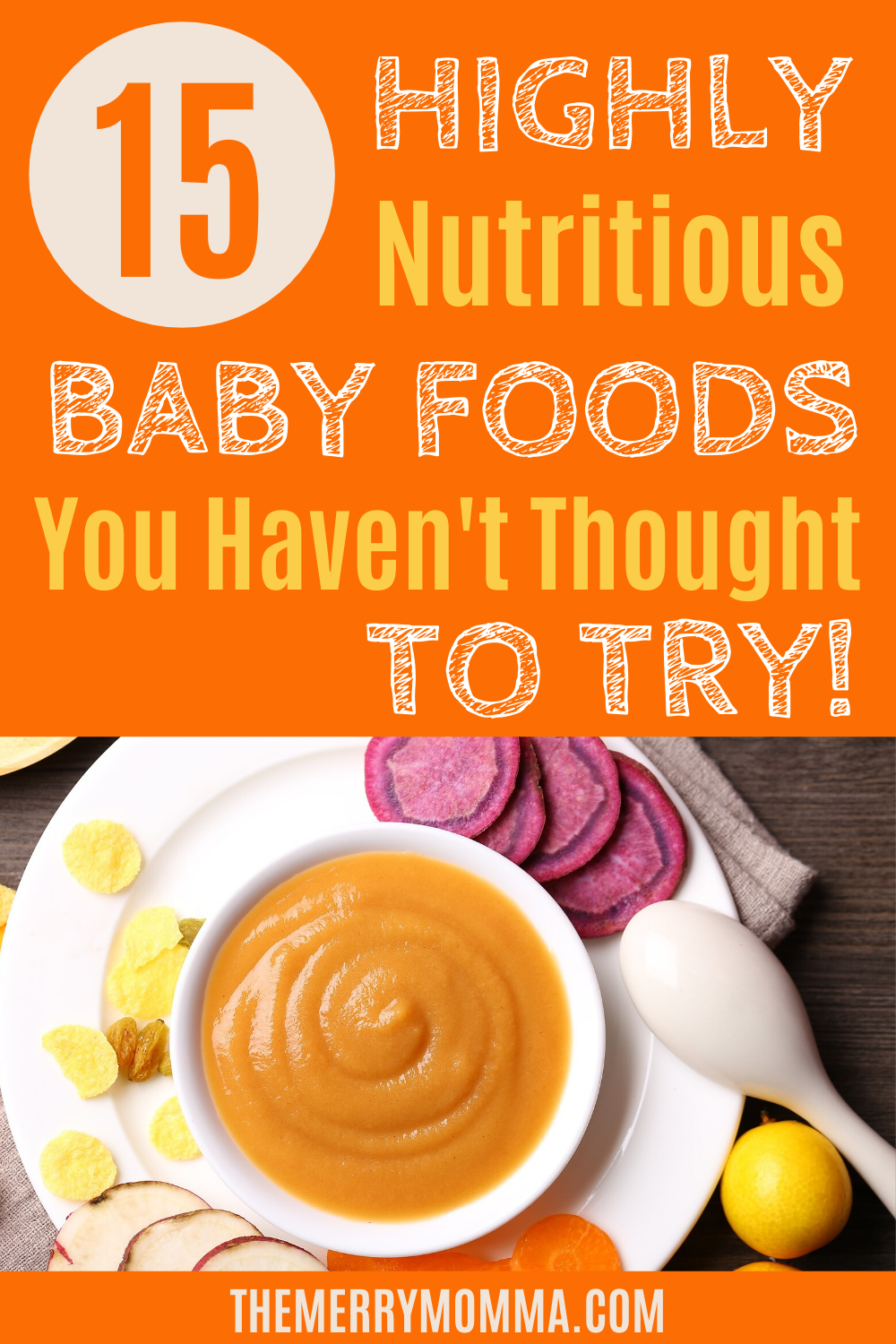 15 Highly Nutritious Baby Foods You Haven T Thought To Try The Merry Momma In 2020 Baby Food Recipes Food Real Food Recipes