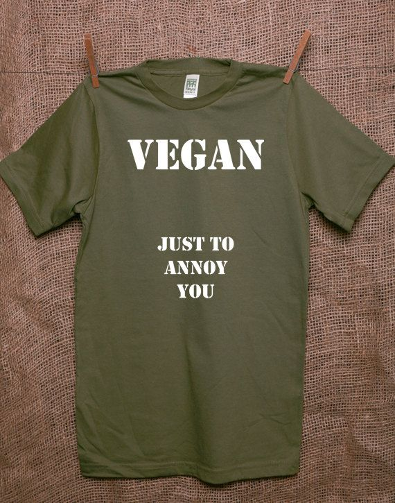 4771717f I might like this a little too much !!!!! Vegan T-shirt Organic Cotton  Unisex - VEGAN Just To Annoy You