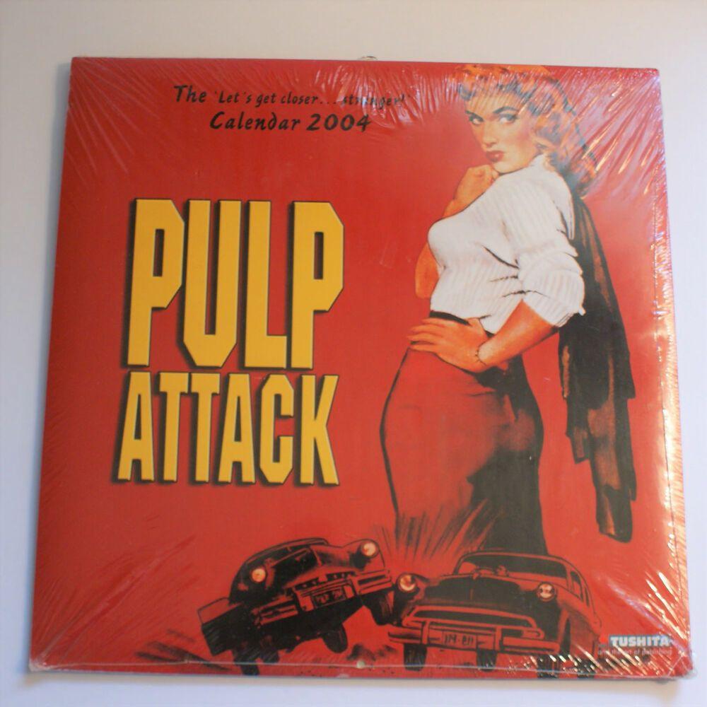Pulp Attack 2004 Calendar New Sealed Let S Get Closer Stranger