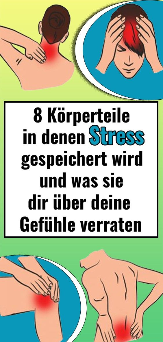 8 Körperteile, in denen Stress gespeichert wird und was..