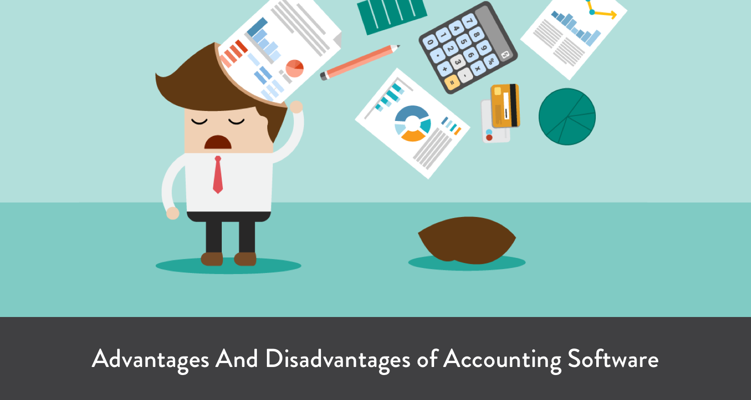 Advantages And Disadvantages Of Accounting Software