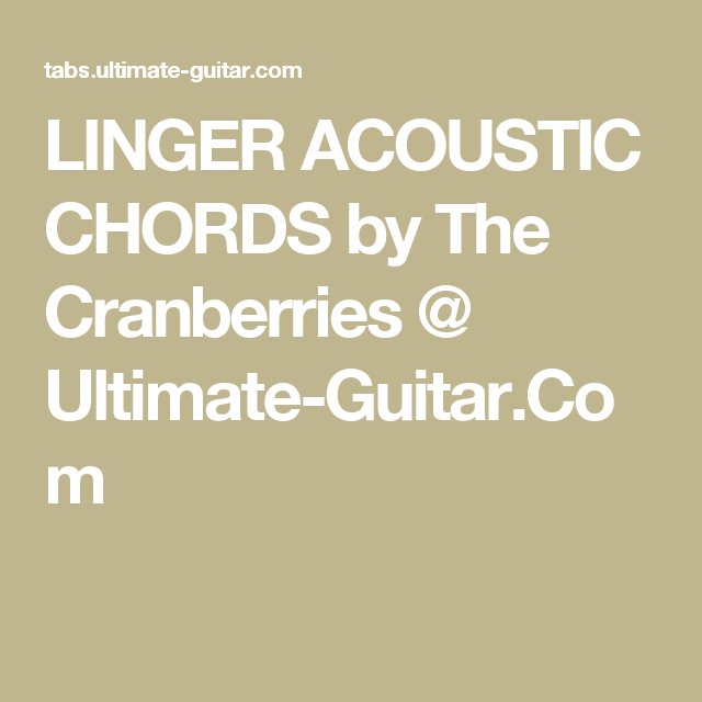 Linger Acoustic Chords By The Cranberries Ultimate Guitar
