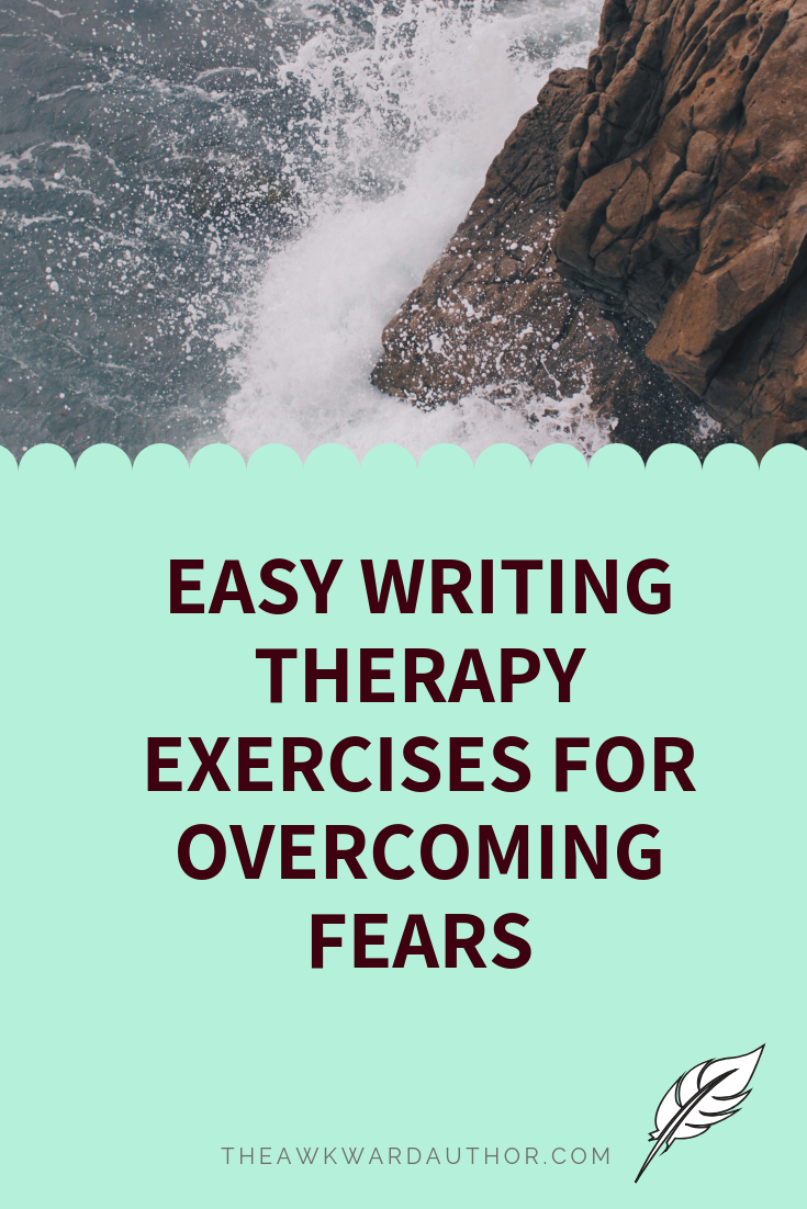 Easy Writing Therapy Exercises For Fears (With