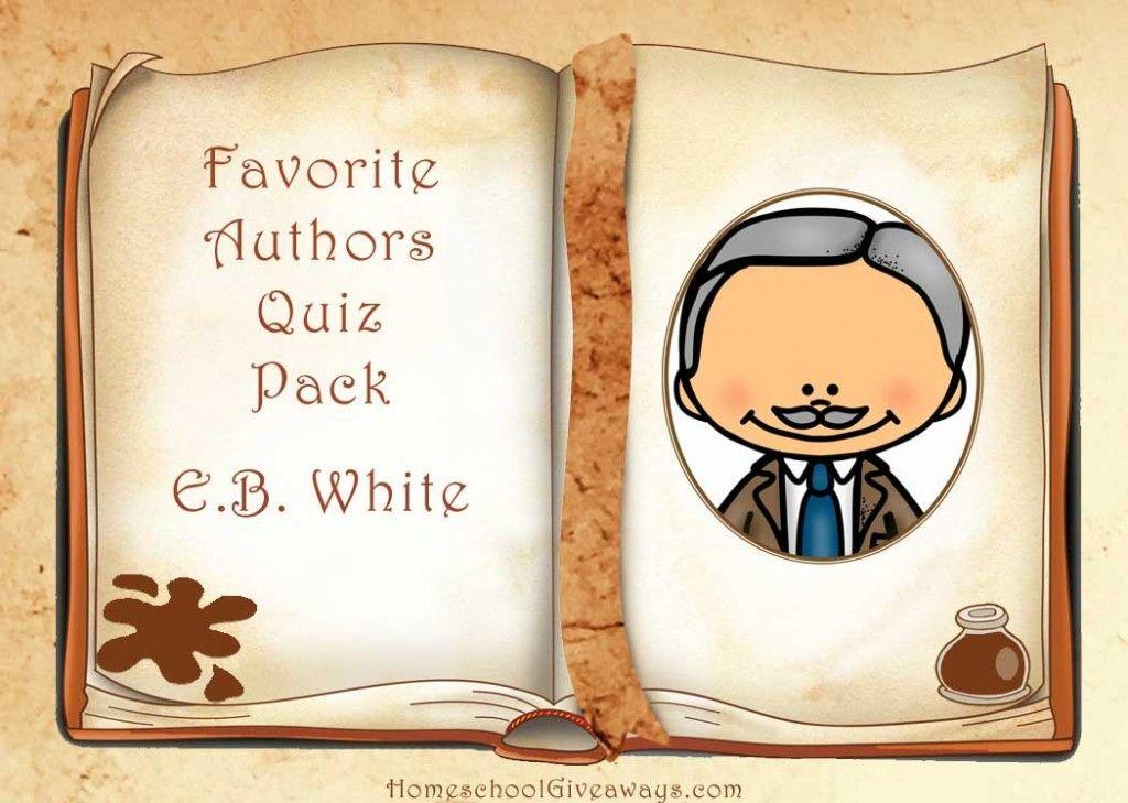 Free Favorite Authors Quiz Pack-EB White | Homeschool 101 | Pinterest