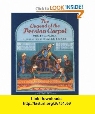 The Legend of the Persian Carpet (9780399224157) Tomie dePaola , ISBN-10: 0399224157  , ISBN-13: 978-0399224157 ,  , tutorials , pdf , ebook , torrent , downloads , rapidshare , filesonic , hotfile , megaupload , fileserve