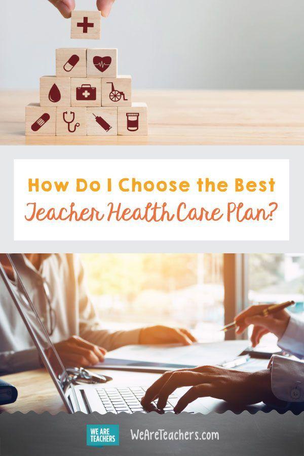 How Do I Choose the Best Teacher Health Care Plan? If you ...