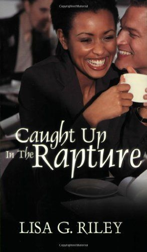 By Lisa G. Riley Caught Up in the Rapture [Paperback] by Lisa G. Riley http://www.amazon.com/dp/B00SCVU8GU/ref=cm_sw_r_pi_dp_g6vpvb1HGXEZQ