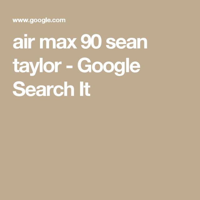 low priced a003d 99995 air max 90 sean taylor - Google Search It Air Max 90, Google Search