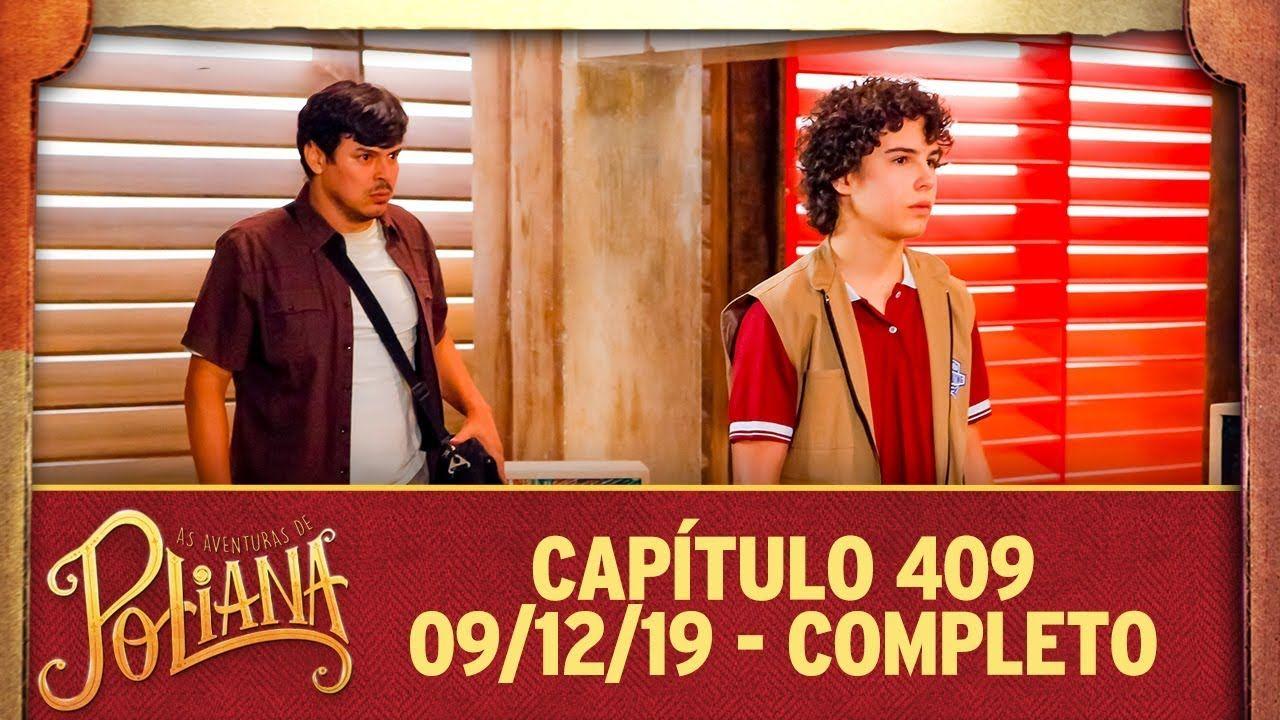 As Aventuras De Poliana Capitulo 409 09 12 19 Completo