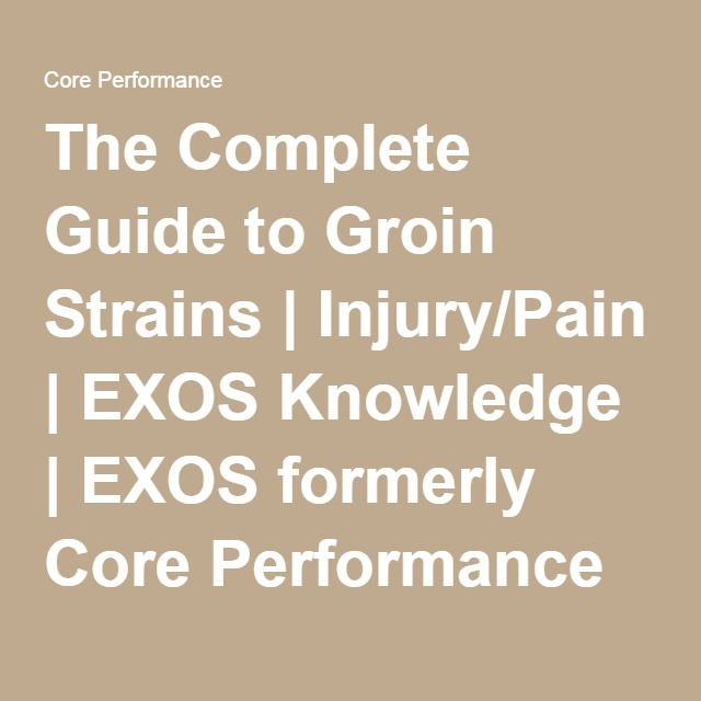 The Complete Guide to Groin Strains | Injury/Pain | EXOS Knowledge | EXOS formerly Core Performance