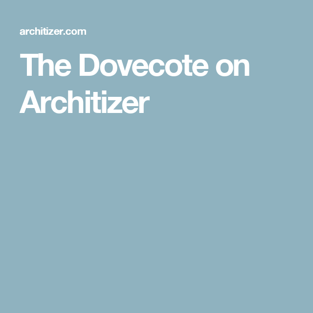The Dovecote on Architizer