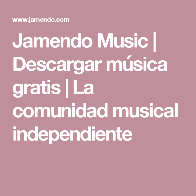 Jamendo Music Descargar Música Gratis La Comunidad Musical Independiente Music Download Free Music Free Songs