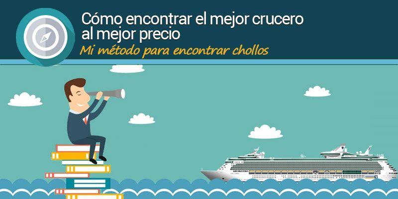 Como encontrar el mejor crucero al mejor precio ?. A fin de ayudarte a encontrar las mejores ofertas de cruceros voy a mostrarte mis trucos de cruceroadicto