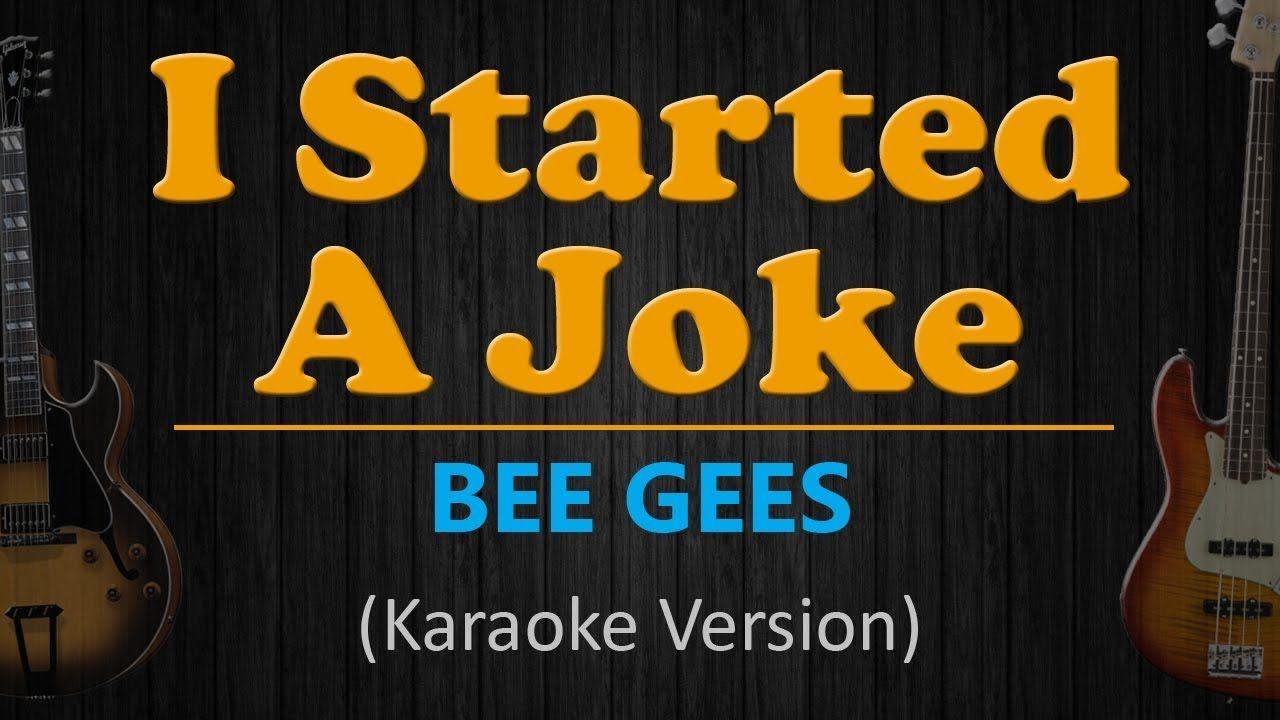 Bee Gees I Started A Joke Karaoke Version Youtube I Started A Joke Bee Gees Karaoke