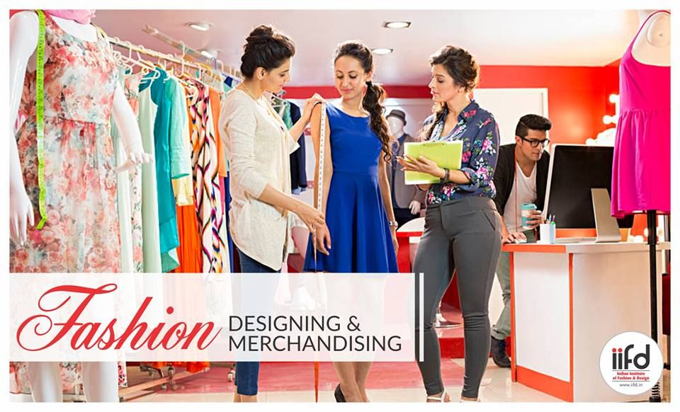Learn Fashion Designing And Merchandising Enter The World Of Fashion Industry Call 919041766 Fashion Designing Course Fashion Designing Institute Fashion