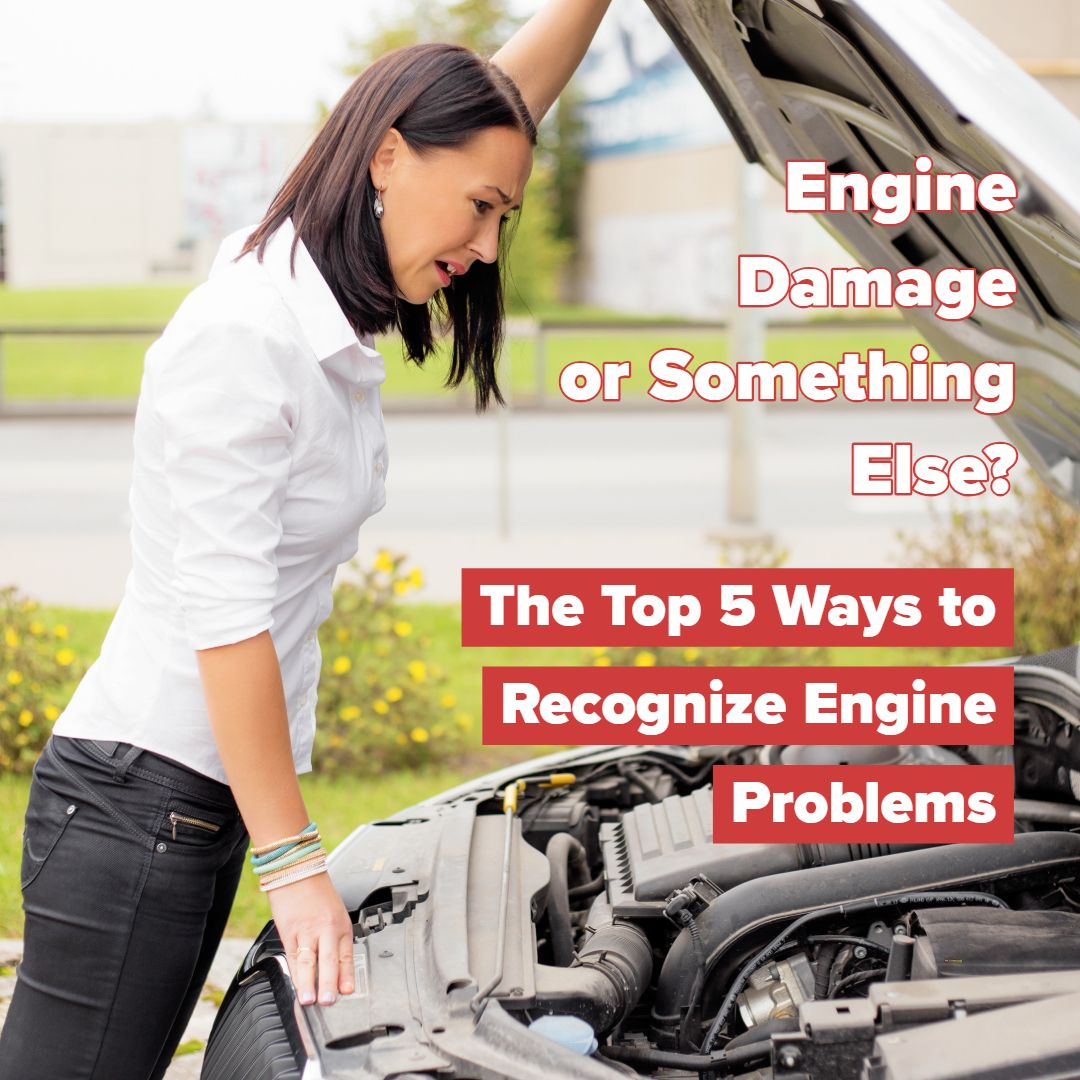 Is It Engine Damage Or Something Else? The Top 5 Ways To