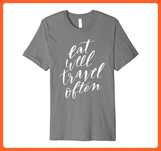 8428c15be3212f Mens Eat Well Travel Often T-shirt Wanderlust Adventure Foodie 3XL Slate -  Food and drink shirts (*Partner-Link)