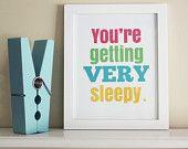 You're Getting Very Sleepy Art Print - Kids Room Art - Baby Children Nursery Custom Wall Print Poster