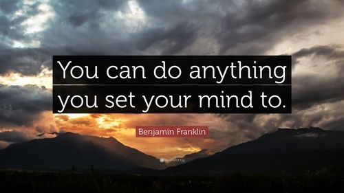 Benjamin Franklin Quote You Can Do Anything You Set Your Mind To 9 Wallpapers Quotefancy Eckhart Tolle Quotes Inspirational Quotes Thoreau Quotes