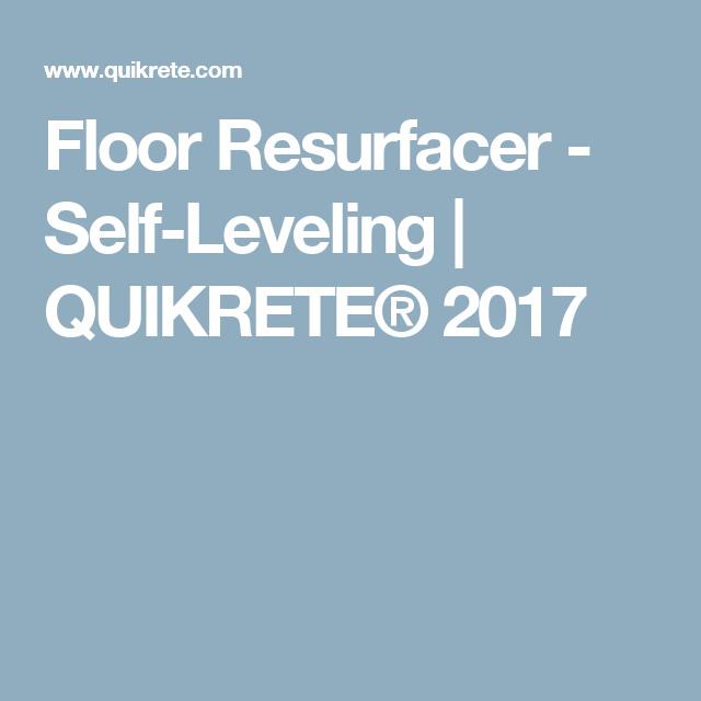 Floor Resurfacer Self Leveling Quikrete 174 2017