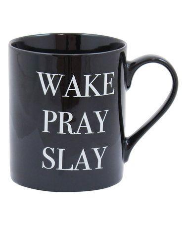 Another great find on #zulily! Black 'Wake Pray Slay' Mug #zulilyfinds