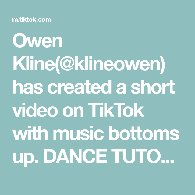 Owen Kline Klineowen Has Created A Short Video On Tiktok With Music Bottoms Up Dance Tutorial Put This In Snapchat To Slow It Down Follow For More This