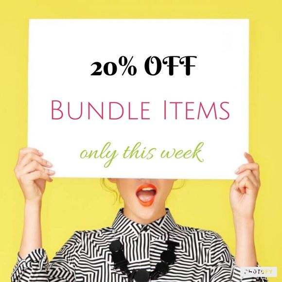 20% Bundles!!! Only this week, I'll be offering 20% off when you decide to bundle 2 items or more.  If you want to make an offer, just comment in the item . Any questions? Please, ask me . Happy Shopping. Other