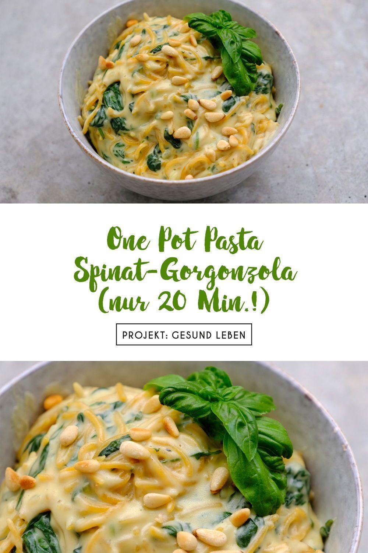 Rezept: One Pot Pasta Spinat-Gorgonzola (nur 20 Minuten!) - Projekt: Gesund leben   Clean Eating, Fi...
