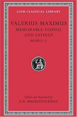 Memorable Doings and Sayings, Volume I Books 1-5 (Loeb Classical - certificate sayings