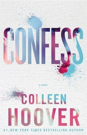 Lost in Wonderland: Review- Confess (Colleen Hoover)