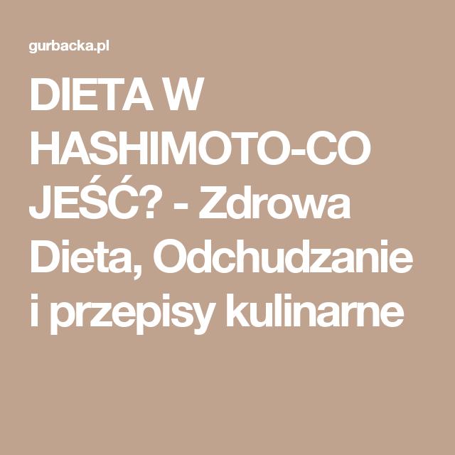 Dieta W Hashimoto Co Jesc Zdrowa Dieta Odchudzanie I Przepisy