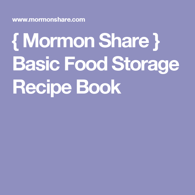 Mormon share basic food storage recipe book food storage recipes mormon share basic food storage recipe book forumfinder