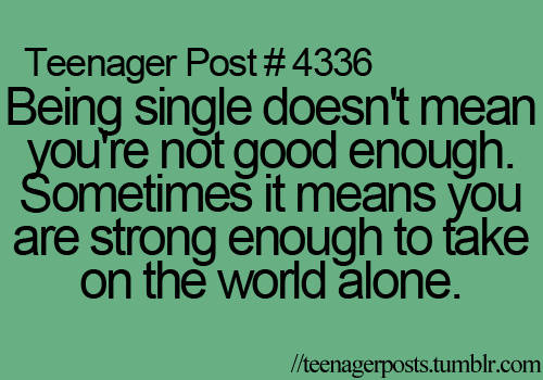 Teenager Post... True, Or You Just Realized Relaionships