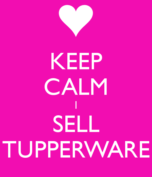 c66b2a50a KEEP CALM I SELL TUPPERWARE - KEEP CALM AND CARRY ON Image Generator -  brought to you by the Ministry of Information