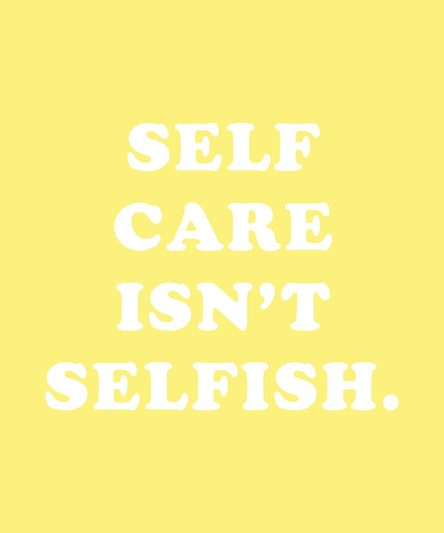 Self care isnt selfish Your mental health is just as important as your physical health Heres why you shouldnt feel guilty taking a mental health day when you need it